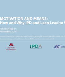 Motivation and Means: How and Why Lean and IPD Lead to Success